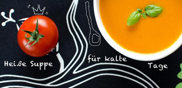 Heiße Suppen-Rezepte für kalte Tage!